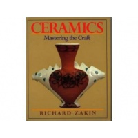 Ceramics Mastering the Craft - Richard Zakin