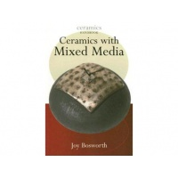 Ceramics with Mixed Media - Joy Bosworth