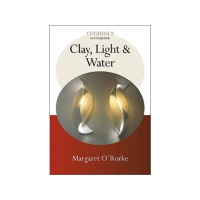 Clay Light and Water - Margaret O'Rorke