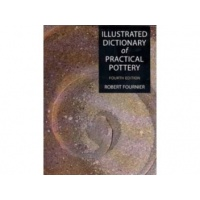 Illustrated Dictionary of Practical Pottery - Robert Fournier