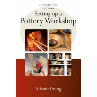 Setting up a Pottery Workshop - Alistair Young