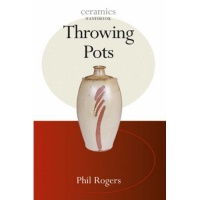 Throwing Pots - Phil Rogers